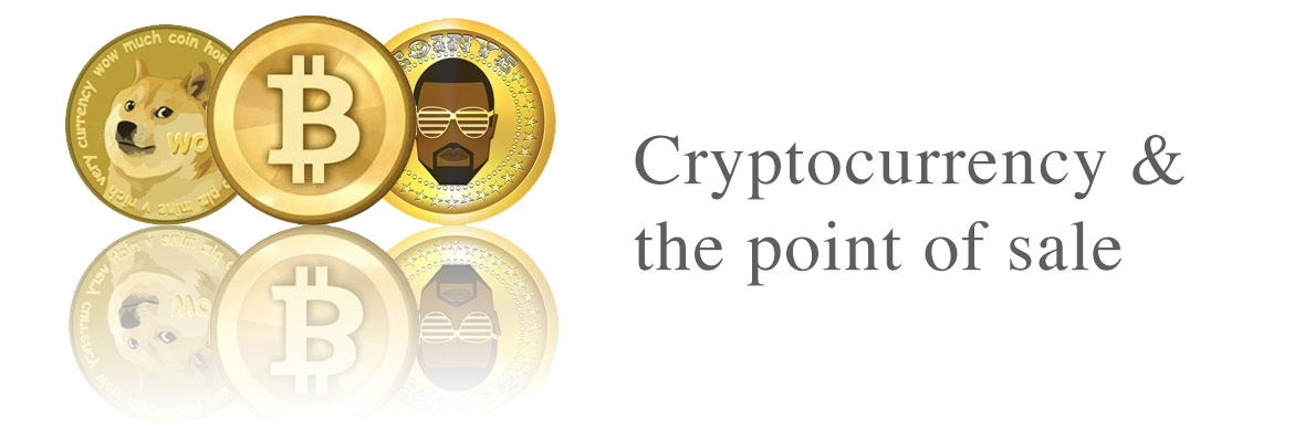 Cryptocurrency & the point of sale